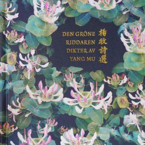 Den Gröne Riddaren: Dikter Av Yang Mu